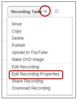 Select Edit Recording Properties from Recording Tasks